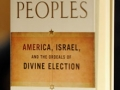 "Todd Gitlin's and Joel Leibovitz's book on ""The Chosen Peoples."""
